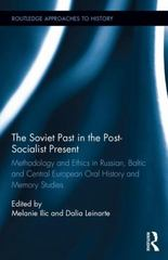 The Soviet Past in the Post-Socialist Present 1st Edition 9781138933453 1138933457