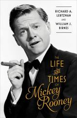 The Life and Times of Mickey Rooney 1st Edition 9781501100963 1501100963