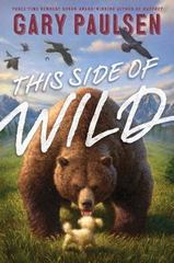 This Side of Wild 1st Edition 9781481451505 1481451502