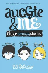 Auggie & Me: Three Wonder Stories 1st Edition 9781101934852 1101934859