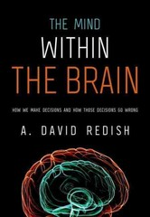 The Mind within the Brain 1st Edition 9780190263171 0190263172