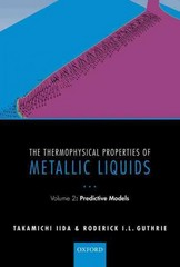 The Thermophysical Properties of Metallic Liquids 1st Edition 9780191046223 0191046221