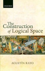 The Construction of Logical Space 1st Edition 9780198747987 0198747985