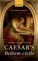 Studies on the Text of Caesar's Bellum civile 1st Edition 9780198724063 0198724063
