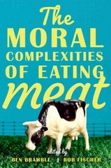 The Moral Complexities of Eating Meat 1st Edition 9780199353910 0199353913
