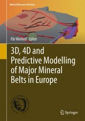 3D, 4D and Predictive Modelling of Major Mineral Belts in Europe 1st Edition 9783319174280 3319174282
