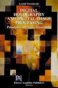 Digital Holography and Digital Image Processing 1st edition 9781402076343 1402076347