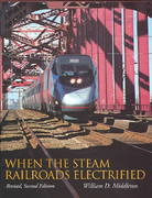 When the Steam Railroads Electrified 2nd edition 9780253339799 0253339790