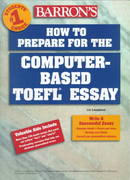 How to Prepare for the Computer-Based TOEFL Essay 0 9780764114793 0764114794
