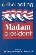 Anticipating Madam President 0 9781588261137 1588261131