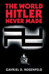 The World Hitler Never Made 1st Edition 9780521847063 0521847060