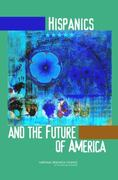 Hispanics and the Future of America 1st edition 9780309100519 0309100518