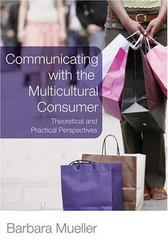 Communicating with the Multicultural Consumer 1st Edition 9780820481197 082048119X