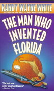 The Man Who Invented Florida 0 9780312953980 0312953984