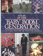 Atlas of the Baby Boom Generation 1st edition 9780028650081 0028650085