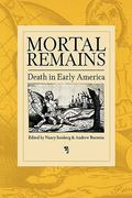 Mortal Remains 1st Edition 9780812218237 081221823X