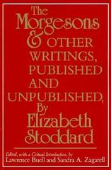 The Morgesons and Other Writings, Published and Unpublished 0 9780812211702 0812211707