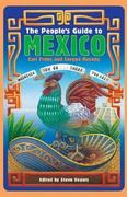 The People's Guide to Mexico 13th edition 9781566917117 1566917115