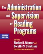 The Administration and Supervision of Reading Programs 4th Edition 9780807748497 0807748498