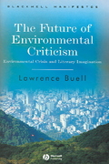 The Future of Environmental Criticism 1st edition 9781405124751 140512475X