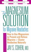 The Magnesium Solution for Migraine Headaches 0 9780757002564 0757002560