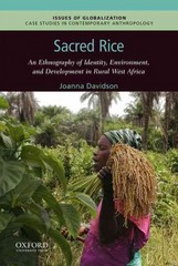 Sacred Rice: An Ethnography of Identity, Environment, and Development in Rural West Africa 1st Edition 9780190247294 0190247290