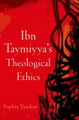 Ibn Taymiyya's Theological Ethics 1st Edition 9780199397846 0199397848