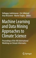 Machine Learning and Data Mining Approaches to Climate Science 1st Edition 9783319172200 3319172204