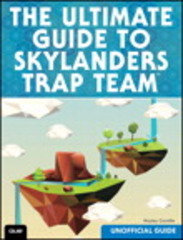 The Ultimate Player's Guide to Skylanders Trap Team (Unofficial Guide) 1st Edition 9780789755469 0789755467