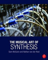 The Musical Art of Synthesis 1st Edition 9781317570530 1317570537