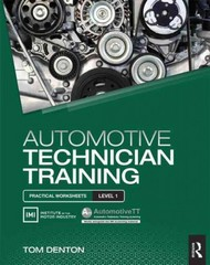 Automotive Technician Training: Practical Worksheets Level 1 1st Edition 9781317528258 1317528255