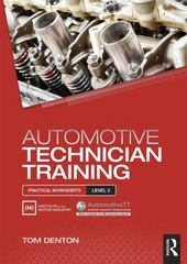 Automotive Technician Training: Practical Worksheets Level 3 1st Edition 9781317528135 1317528131