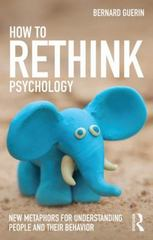 How to Rethink Psychology 1st Edition 9781138916548 1138916544