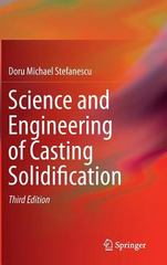 Science and Engineering of Casting Solidification 3rd Edition 9783319156927 3319156926