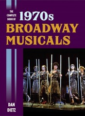 The Complete Book of 1970s Broadway Musicals 1st Edition 9781442251656 1442251654