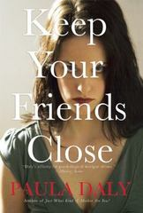 Keep Your Friends Close 1st Edition 9780802124166 080212416X