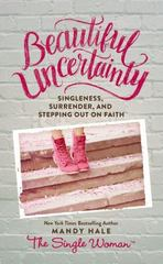 Beautiful Uncertainty 1st Edition 9780718076085 0718076087