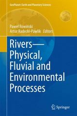 Rivers  Physical, Fluvial and Environmental Processes 1st Edition 9783319177199 3319177192