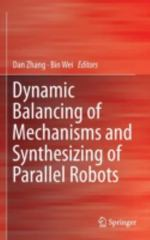 Dynamic Balancing of Mechanisms and Synthesizing of Parallel Robots 1st Edition 9783319176833 3319176838