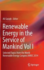 Renewable Energy in the Service of Mankind Vol I 1st Edition 9783319177779 331917777X