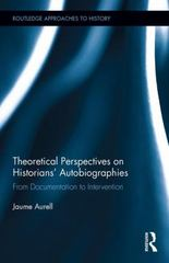 Theoretical Perspectives on Historians Autobiographies 1st Edition 9781138934405 1138934402