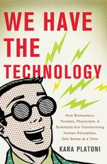 We Have the Technology 1st Edition 9780465089970 0465089976