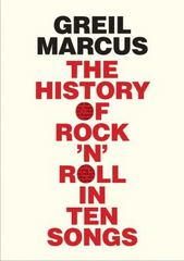 The History of Rock 'n' Roll in Ten Songs 1st Edition 9780300216929 0300216920