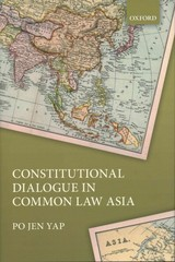Constitutional Dialogue in Common Law Asia 1st Edition 9780191055935 019105593X