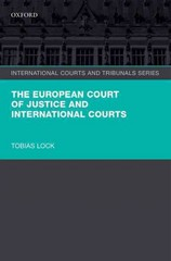 The European Court of Justice and International Courts 1st Edition 9780191652912 0191652911