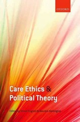Care Ethics and Political Theory 1st Edition 9780198716341 0198716346