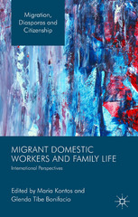 Migrant Domestic Workers and Family Life 1st Edition 9781137323545 113732354X