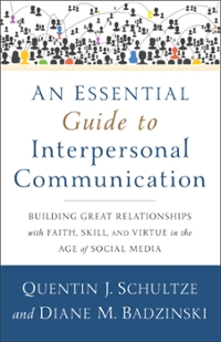 An Essential Guide to Interpersonal Communication 1st Edition 9780801038945 0801038944