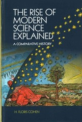 The Rise of Modern Science Explained 1st Edition 9781107120068 1107120063