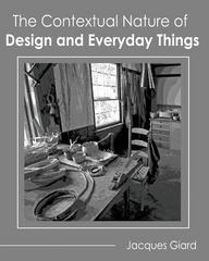 The Contextual Nature of Design and Everyday Things 1st Edition 9781465273901 1465273905